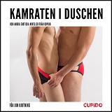 Cover for Kamraten i duschen - och andra erotiska noveller från Cupido