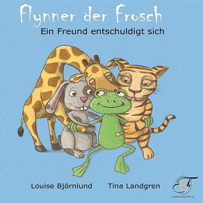 Cover for Flynner der Frosch : Ein Freund entschuldigt sich