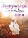 Cover for Täyttyneiden toiveiden maa