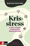 Cover for Krisstress : att hantera en pandemi, coronaoro och andra särski