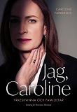 Cover for Jag, Caroline : Yrkeskvinna och familjefar