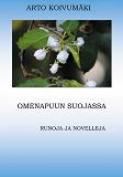 Cover for Omenapuun suojassa: Runoja ja Novelleja