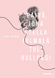 Cover for Päivä, jona Stella Julmala tuli hulluksi