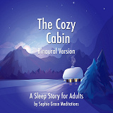 Cover for The Cozy Cabin. A Sleep Story for Adults. Binaural Version