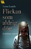 Cover for Flickan som aldrig dög – en författares självbild