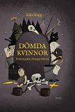 Cover for Dömda kvinnor : Förbryterskor i Sveriges historia