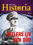 Cover for Hitlers liv och död