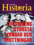 Cover for Historiens största kungar och drottningar