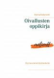Cover for Oivallusten oppikirja: Hyvinvointisi löytöretkelle