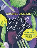 Cover for Vino vego : så kombinerar du vin och  mat i det gröna köket