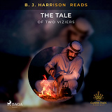 Cover for B. J. Harrison Reads The Tale of Two Viziers