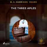 Cover for B. J. Harrison Reads The Three Apples
