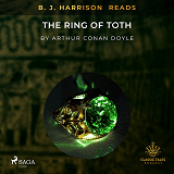 Cover for B. J. Harrison Reads The Ring of Toth
