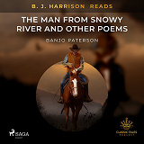 Cover for B. J. Harrison Reads The Man from Snowy River and Other Poems