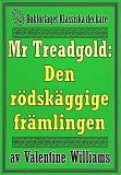 Cover for Mr Treadgold: Den rödskäggige främlingen. Återutgivning av text från 1937