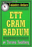 Cover for 5-minuters deckare. Ett gram radium. Återutgivning av text från 1928