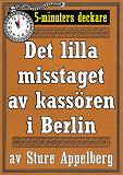 Cover for 5-minuters deckare. Det lilla misstaget av kassören i Berlin. Återutgivning av text från 1944