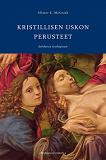 Cover for Kristillisen uskon perusteet