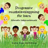 Cover for Progressiv muskelavslappning för barn. Alternativ bakgrundsmusik