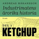 Cover for Industrimatens ärorika historia: Ketchup
