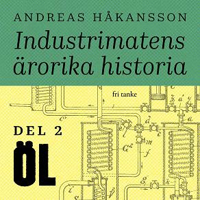 Cover for Industrimatens ärorika historia: Öl