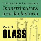 Cover for Industrimatens ärorika historia: Glass