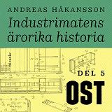 Cover for Industrimatens ärorika historia: Ost