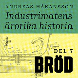 Cover for Industrimatens ärorika historia: Bröd