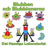 Cover for Blubben och Blubbianerna: Det hemliga laboratoriet