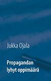 Cover for Propagandan lyhyt oppimäärä