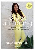 Cover for Olgas utmaning : Ta kontroll över maten och tankarna på 4 veckor