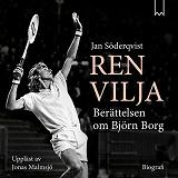 Cover for Ren vilja - Berättelsen om Björn Borg