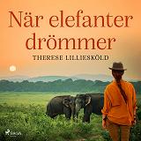 Cover for När elefanter drömmer
