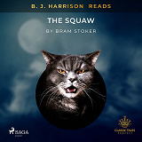 Cover for B. J. Harrison Reads The Squaw