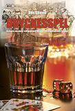 Cover for Dryckesspel - kortspel, tärningar, sällskapsspel och underhållande läsning