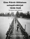 Cover for Eino Päiviö Ollilaisen sotapäiväkirjat 1939-1945