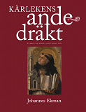 Cover for Kärlekens andedräkt: Petrus de Dacia och hans tid