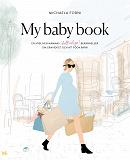 Cover for My Baby Book: en nybliven mammas (helt ärliga) bekännelser om graviditet och att föda barn