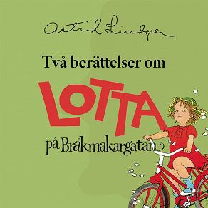 Cover for Två berättelser om Lotta på Bråkmakargatan