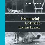 Cover for Keskusteluja Gottfried-koiran kanssa