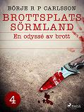 Cover for Brottsplats Sörmland.4, En odyssé av brott