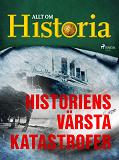 Cover for Historiens värsta katastrofer