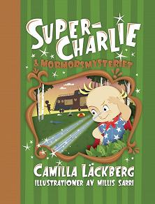 Cover for Super-Charlie och mormorsmysteriet