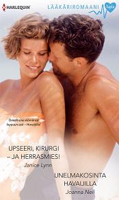 Cover for Upseeri, kirurgi - ja herrasmies! / Unelmakosinta Havaijilla