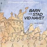 Cover for Barn i en stad vid havet: Göteborgs 400-åriga historia