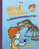 Cover for Alfred Upptäckaren och dinosaurieskelettet