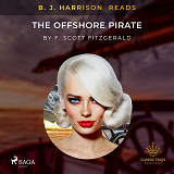 Cover for B. J. Harrison Reads The Offshore Pirate