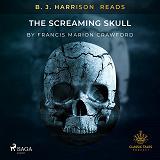 Cover for B. J. Harrison Reads The Screaming Skull