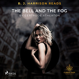 Cover for B. J. Harrison Reads The Bell and the Fog