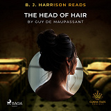 Cover for B. J. Harrison Reads The Head of Hair